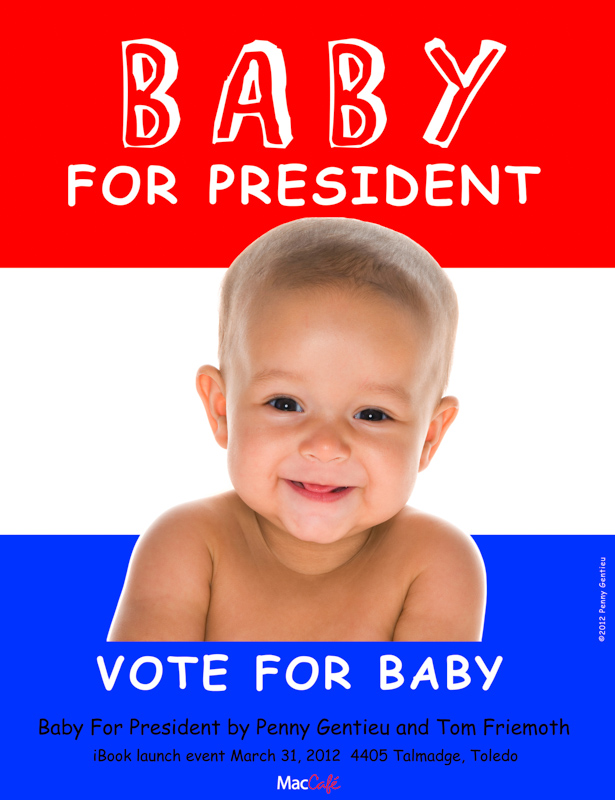Baby For President is a paperback book published in 2012, made through Amazon's Create Space.