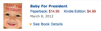 Baby For President on sale on Amazon on March 8, 2012